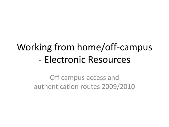 working from home off campus electronic resources n.