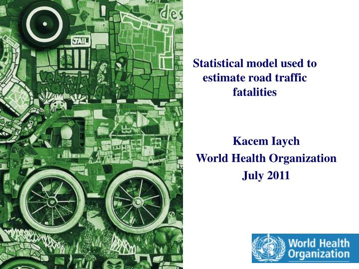 Statistical model used to estimate road traffic fatalities