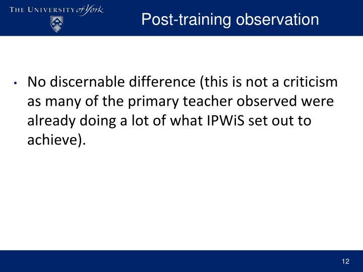 Post-training observation