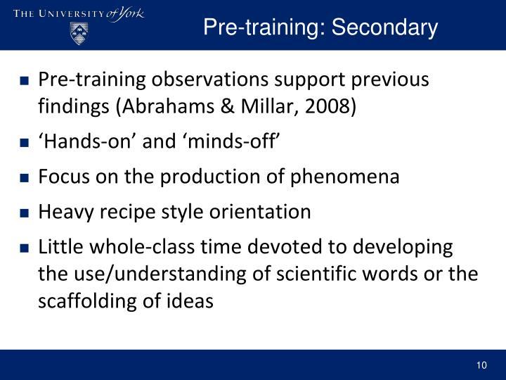 Pre-training: Secondary