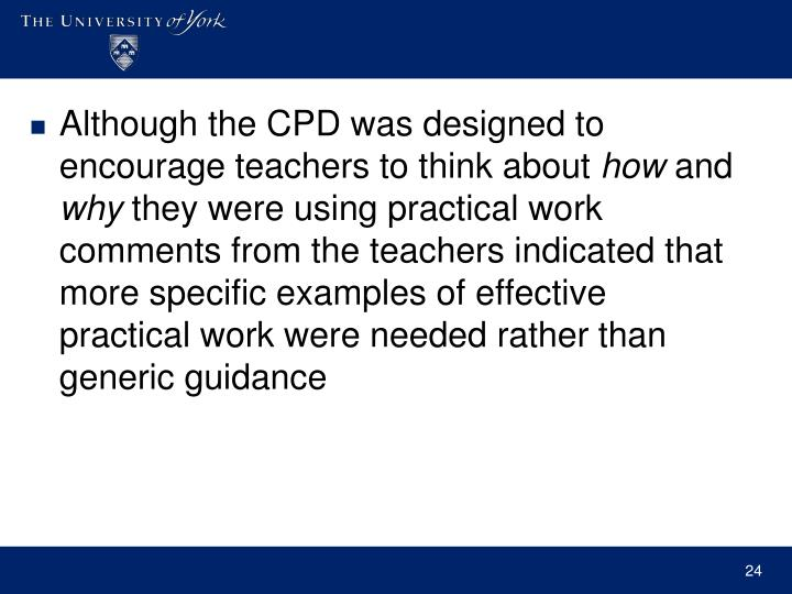 Although the CPD was designed to encourage teachers to think about