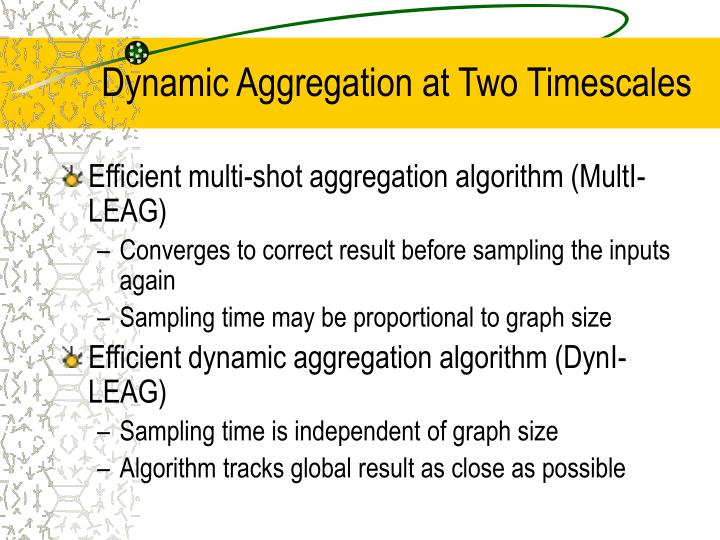 Dynamic Aggregation at Two Timescales