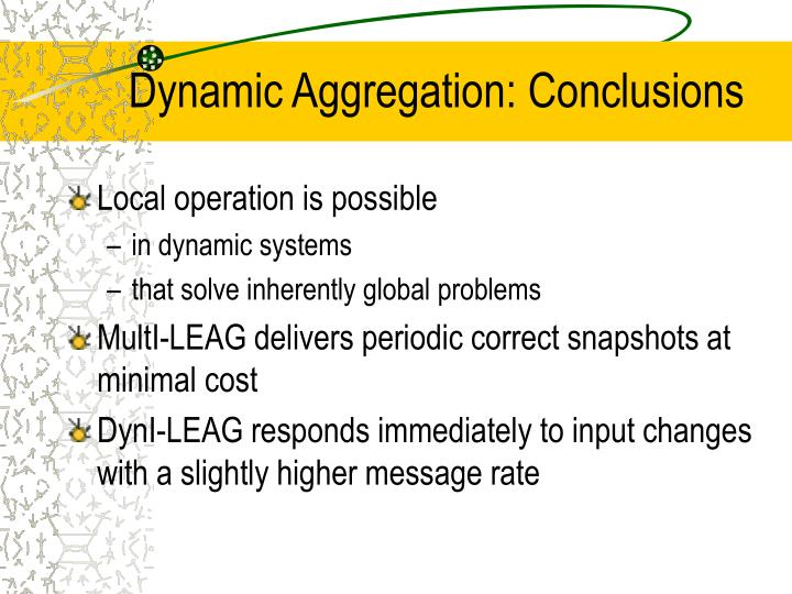 Dynamic Aggregation: Conclusions