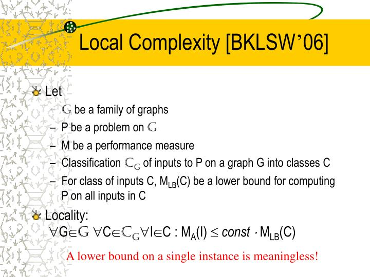 Local Complexity [BKLSW