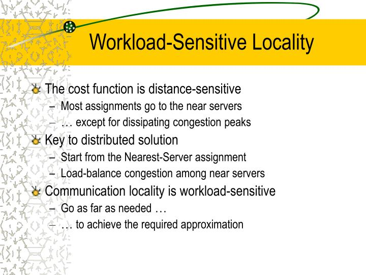 Workload-Sensitive Locality