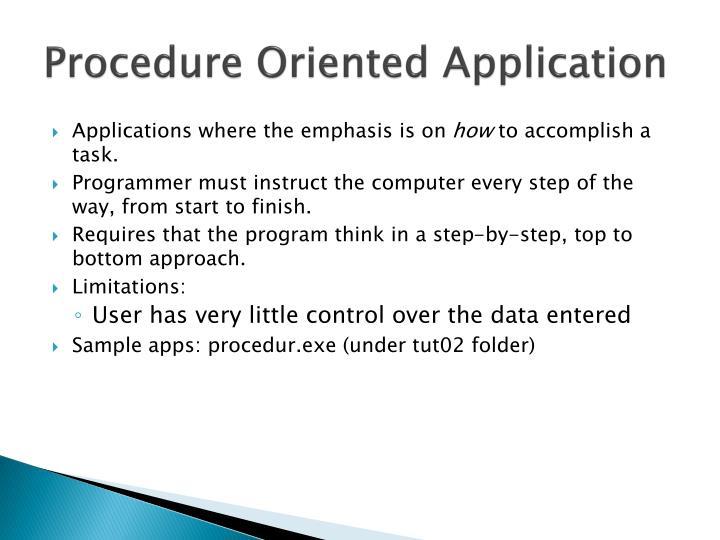 Procedure oriented application