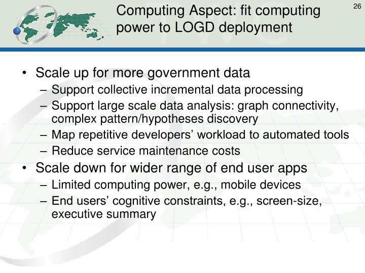 Computing Aspect: fit computing power to LOGD deployment