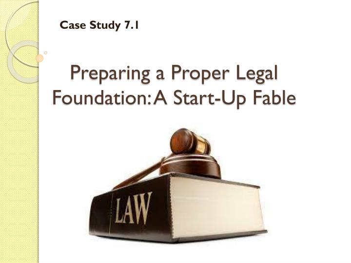 preparing a proper legal foundation a start up fable n.