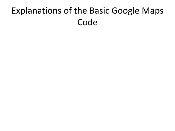 Explanations of the Basic Google Maps Code