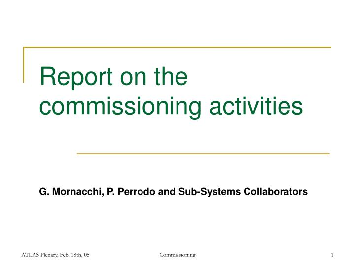 Report on the commissioning activities