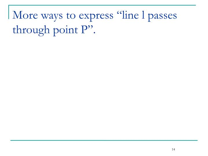 "More ways to express ""line l passes through point P""."