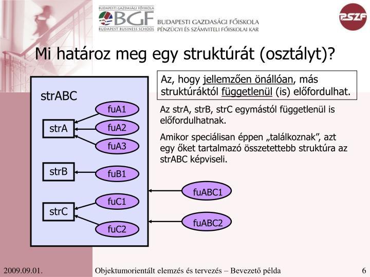 Mi határoz meg egy struktúrát (osztályt)?