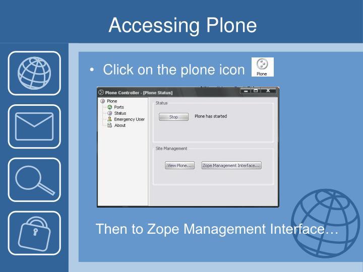 Accessing Plone