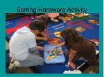 sorting hardware activity