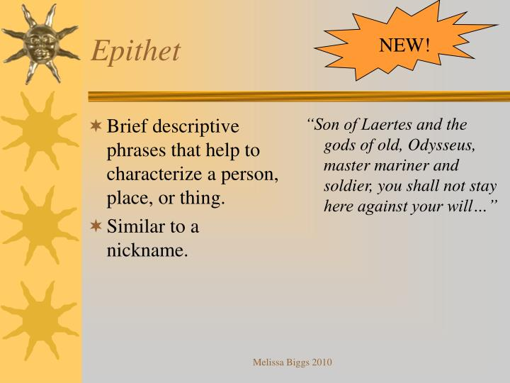 Brief descriptive phrases that help to characterize a person, place, or thing.