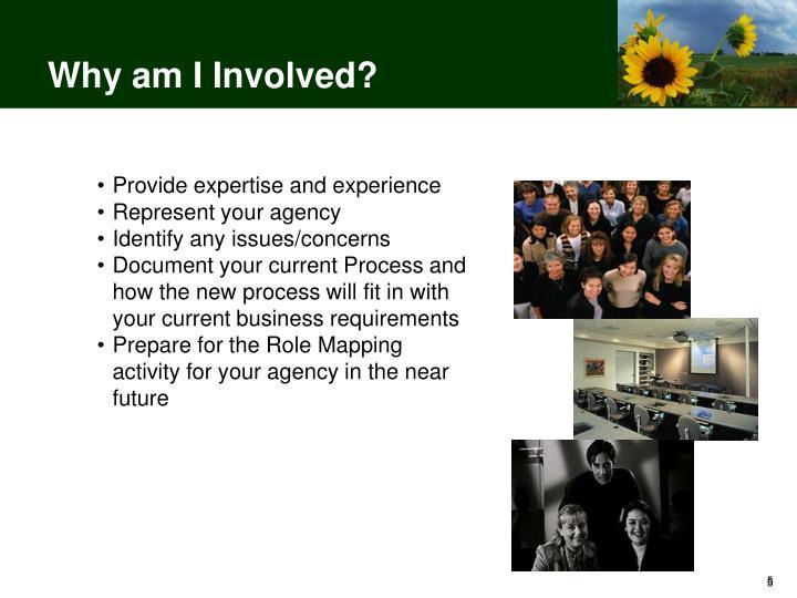 Why am I Involved?