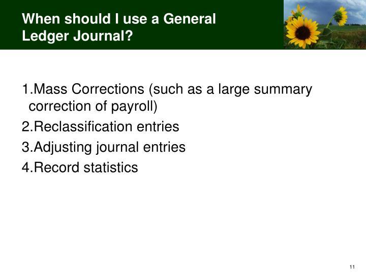 When should I use a General Ledger Journal?
