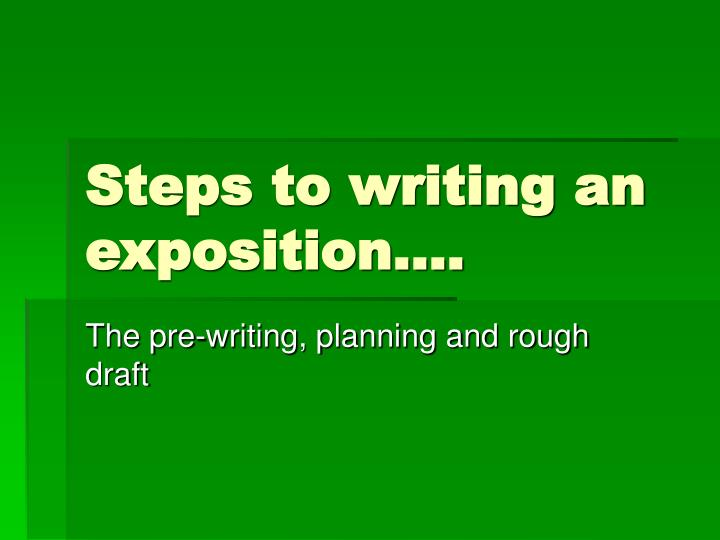 Steps to writing an exposition