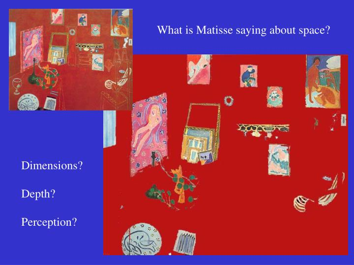 What is Matisse saying about space?