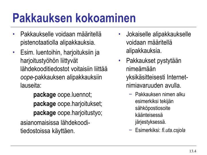 Pakkaukselle voidaan määritellä pistenotaatiolla alipakkauksia.
