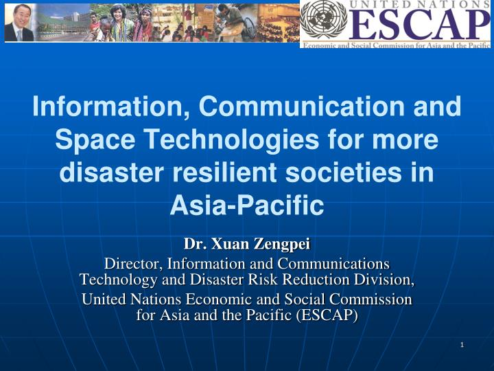 Information, Communication and Space Technologies for more disaster resilient societies in