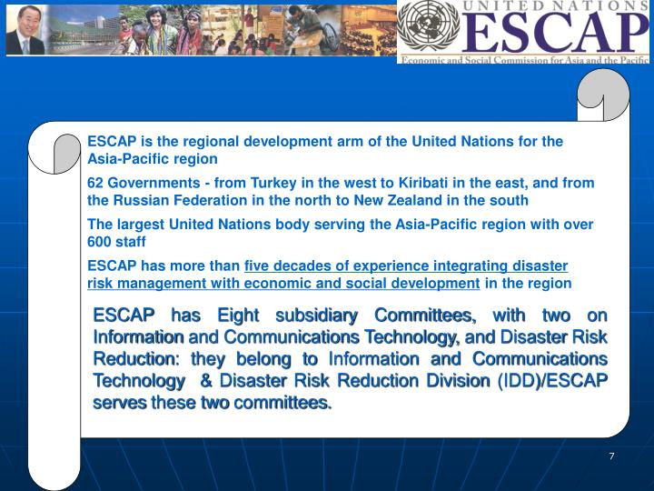 ESCAP is the regional development arm of the United Nations for the Asia-Pacific region