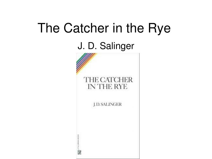 an analysis of verbal and physical abuse in the catcher in the rye by jd salinger Verbal, nonverbal jd salinger- author biography/info- read article, jd salinger, literary recluse 2 catcher in the rye, socratic seminar 2.