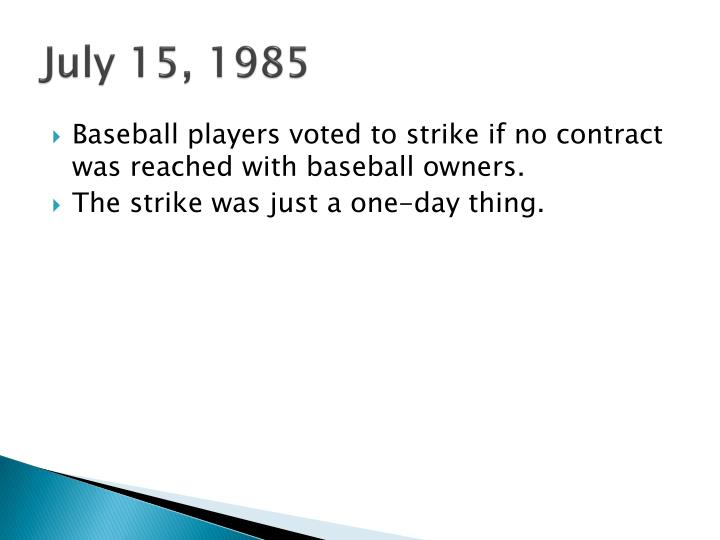 July 15, 1985