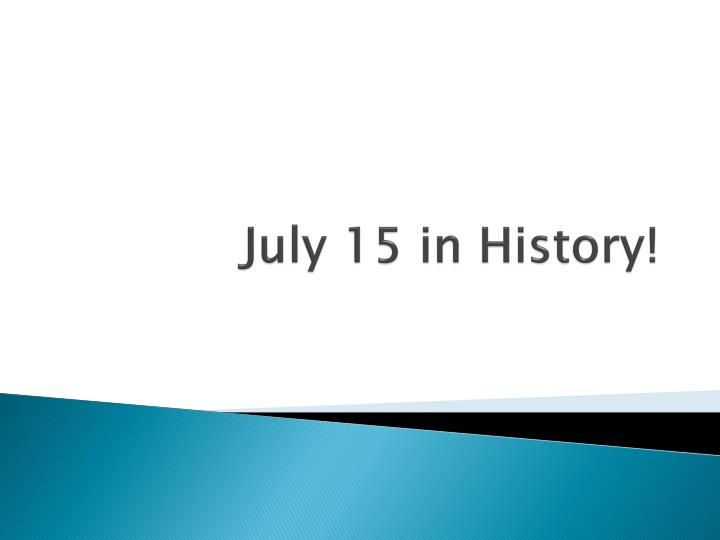 July 15 in history