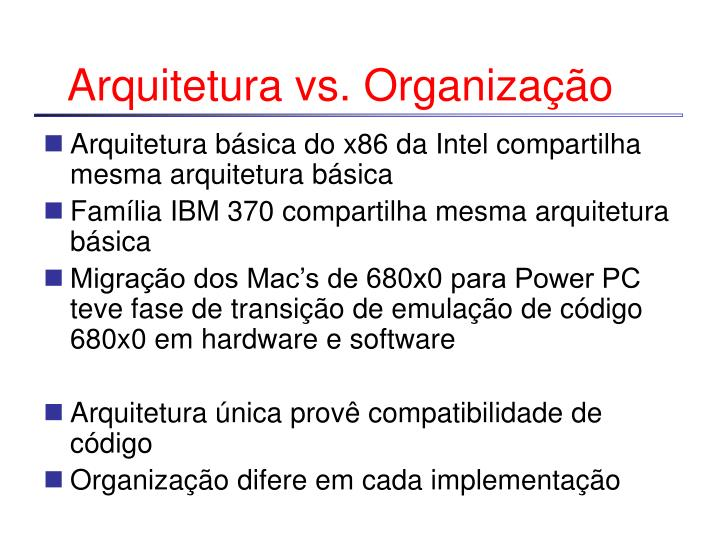 Arquitetura vs organiza o1