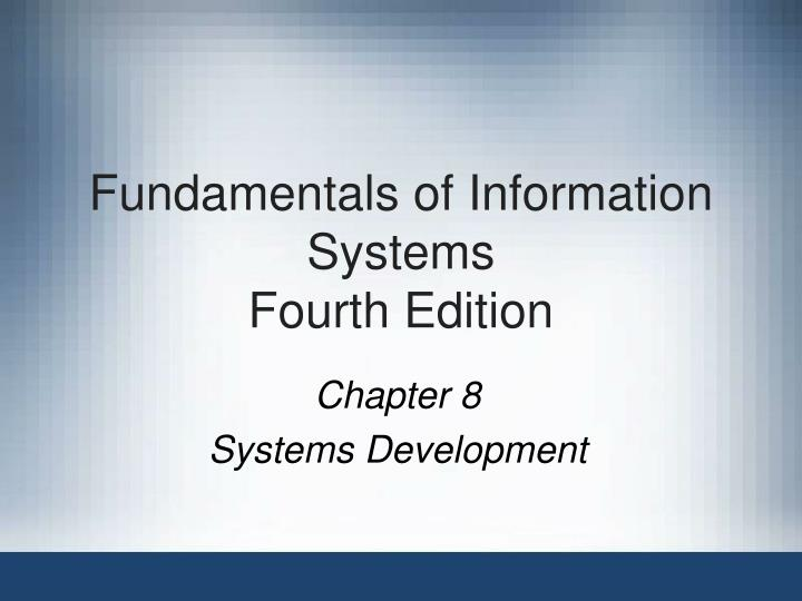 fundamentals of information systems fourth edition n.
