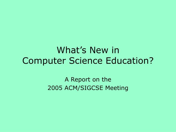 what s new in computer science education n.