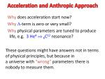 acceleration and anthropic approach