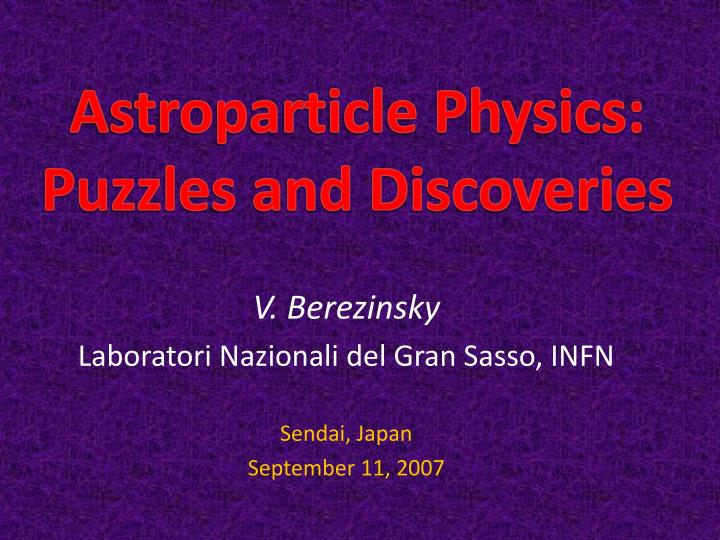 astroparticle physics puzzles and discoveries n.