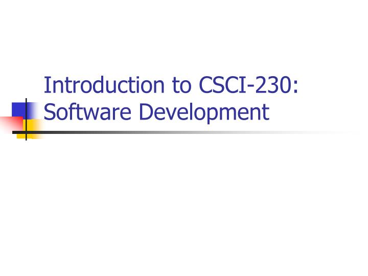 introduction to csci 230 software development n.