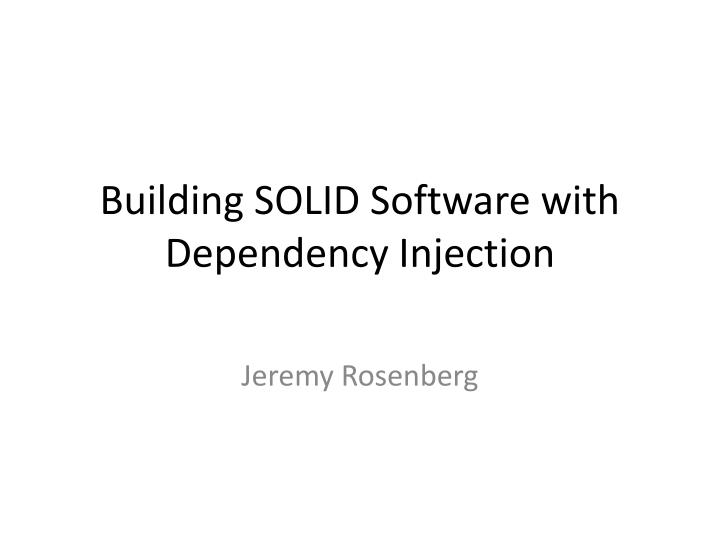 building solid software with dependency injection n.