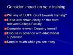 consider impact on your training