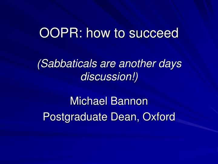oopr how to succeed sabbaticals are another days discussion n.