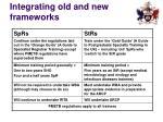 integrating old and new frameworks