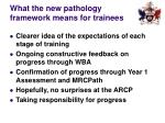 what the new pathology framework means for trainees