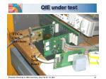 qie under test
