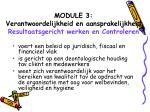 module 3 verantwoordelijkheid en aansprakelijkheid resultaatsgericht werken en controleren