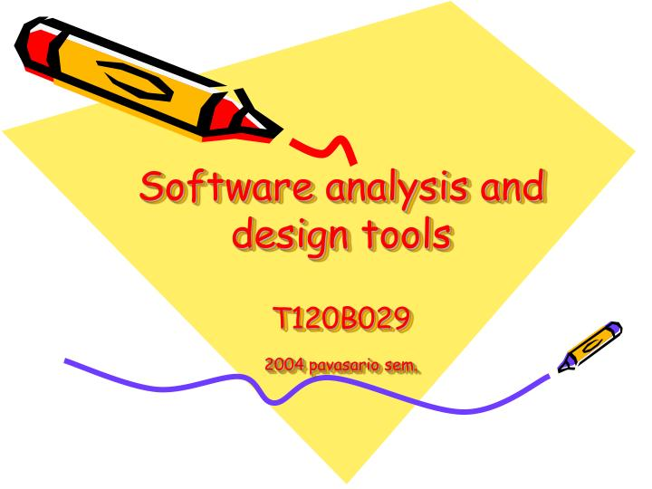 software analysis and design tools t120b029 200 4 pavasario sem n.