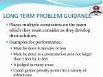 long term problem guidance