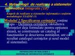 4 metodologii de realizare a sistemelor informatice integrate 18