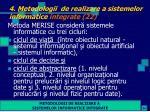4 metodologii de realizare a sistemelor informatice integrate 22