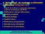 4 metodologii de realizare a sistemelor informatice integrate 23