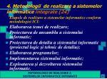 4 metodologii de realizare a sistemelor informatice integrate 24