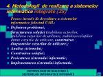 4 metodologii de realizare a sistemelor informatice integrate 25