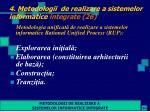 4 metodologii de realizare a sistemelor informatice integrate 26